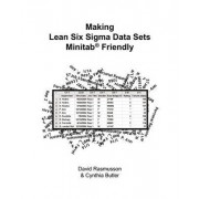 Making Lean Six Sigma Data Sets Minitab Friendly or The Best Way to Format Data for Statistical Analysis by David Rasmusson