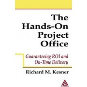 The Hands-on Project Office by Richard M. Kesner