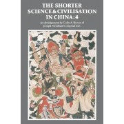 The Shorter Science and Civilisation in China: v. 4 by Colin A. Ronan