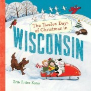 The Twelve Days of Christmas in Wisconsin by Erin Eitter Kono