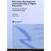 Education Development and Leadership in Higher Education by Kym Fraser