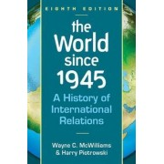 The World Since 1945 by Wayne C. McWilliams