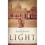 From Darkness to Light by Frank And Joan Testa
