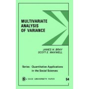 Multivariate Analysis of Variance by James H. Bray