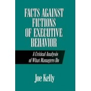 Facts Against Fictions of Executive Behaviour by Joe Kelly