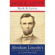 Abraham Lincoln's Gettysburg Address Illustrated by Jack E Levin