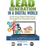 Lead Generation in a Digital World by Dealey Media International