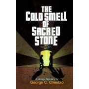 The Cold Smell of Sacred Stone by George C Chesbro