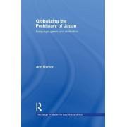 Globalizing the Prehistory of Japan by Ann Kumar