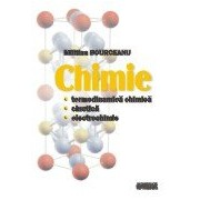 Chimie. Termodinamica chimica, cinetica, electrochimie.
