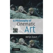 A Philosophy of Cinematic Art by Berys Gaut