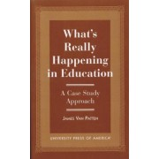 What's Really Happening in Education by Van James J. Patten