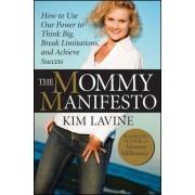 The Mommy Manifesto by Kim Lavine