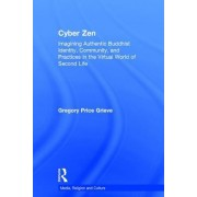 Cyber Zen: Imagining Authentic Buddhist Identity, Community and Practices in the Virtual World of Second Life