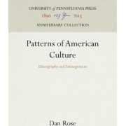 Patterns of American Culture by Dan Rose