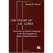 The Theory Of A.R. Luria: Functions Of Spoken Language In The Development Of Higher Mental Processes
