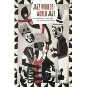 Jazz Worlds/World Jazz by Assistant Professor of Music Philip V Bohlman