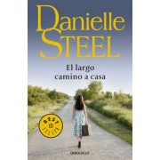 El largo camino a aasa / The Long Road Home by Danielle Steel