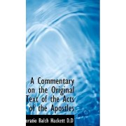 A Commentary on the Original Text of the Acts of the Apostles by Horatio Balch Hackett