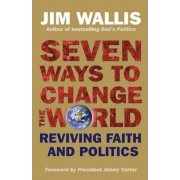 Seven Ways to Change the World by Jim Wallis