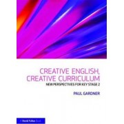 Creative English, Creative Curriculum by Paul Gardner