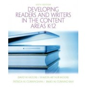 Developing Readers and Writers in the Content Areas K-12 by David W. Moore