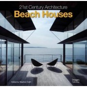 21st Century Architecture: Beach Houses by Stephen Crafti