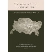 Exceptional Fossil Preservation by David J. Bottjer