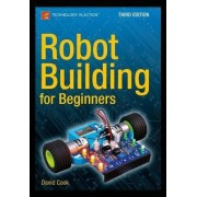Robot Building for Beginners 2015 by David Cook