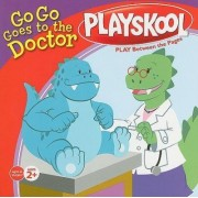 Go Go Goes to the Doctor by Samantha Brooke