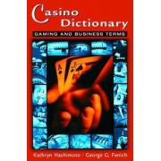 Casino Dictionary by Kathryn Hashimoto