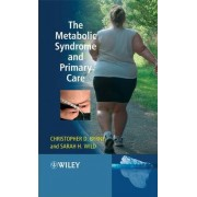 The Metabolic Syndrome and Primary Care by Christopher D. Byrne