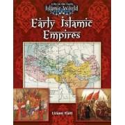 Early Islamic Empires by Lizann Flatt