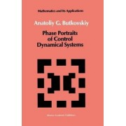 Phase Portraits of Control Dynamical Systems by A.G. Butkovskii