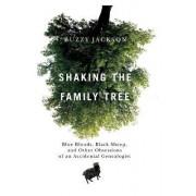 Shaking the Family Tree by Buzzy Jackson