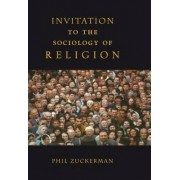 An Invitation to the Sociology of Religion by Phil Zuckerman