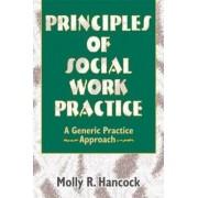 Principles of Social Work Practice by Molly R. Hancock