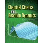 Chemical Kinetics and Reaction Dynamics by Paul L. Houston