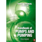 Handbook of Pumps and Pumping by Brian Nesbitt