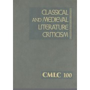 Classical and Medieval Literature Criticism, Volume 100 by Jelena Krstovic