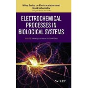 Electrochemical Processes in Biological Systems by Andrzej Lewenstam