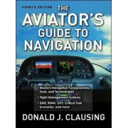 The Aviator's Guide to Navigation by Donald J. Clausing