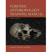 The Forensic Anthropology Training Manual by Karen Ramey Burns