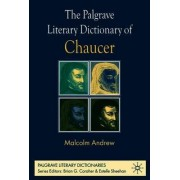 The Palgrave Literary Dictionary of Chaucer by Malcolm Andrew