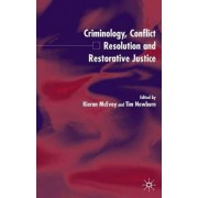 Criminology, Conflict Resolution and Restorative Justice by Kieran McEvoy