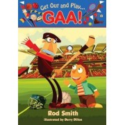 Get Out and play...GAA by Rod Smith
