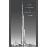 Global Engineering and Construction by J. K. Yates