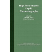 High Performance Liquid Chromatography by Phyllis R. Brown