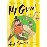 You're a Bad Man, Mr. Gum! by Andy Stanton