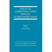 Parallel Computing Using Optical Interconnections by Keqin Li